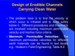 design of erodible channels carrying clean water