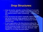 drop structures