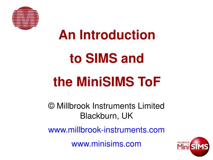 an introduction to sims and the minisims tof n.