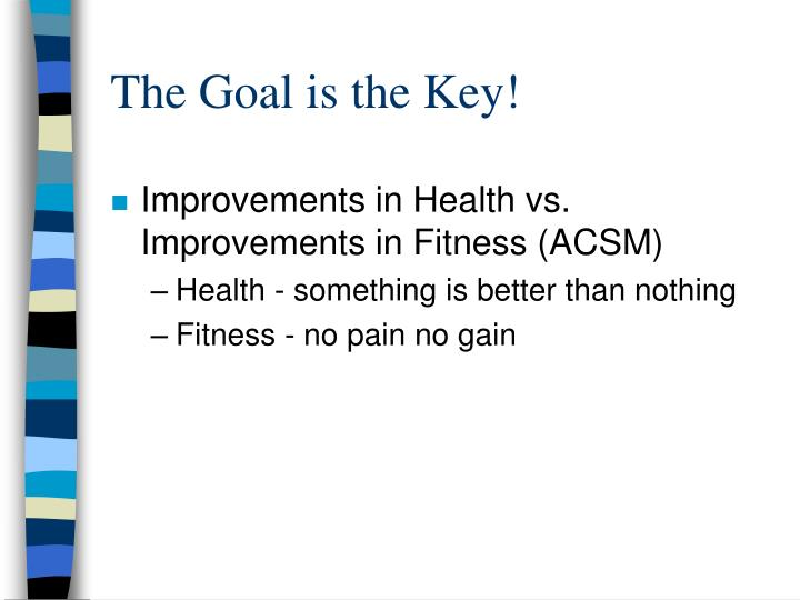 The goal is the key