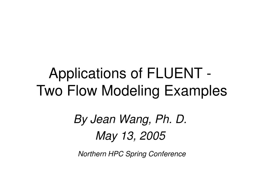 applications of fluent two flow modeling examples l.