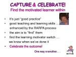 capture celebrate find the motivated learner within