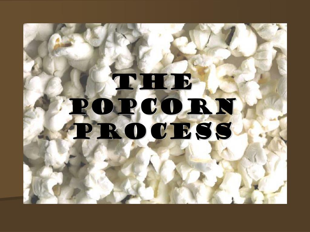 the popcorn process l.