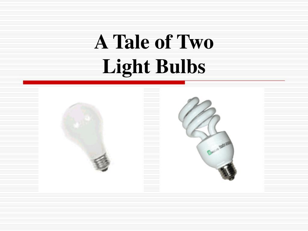 a tale of two light bulbs l.