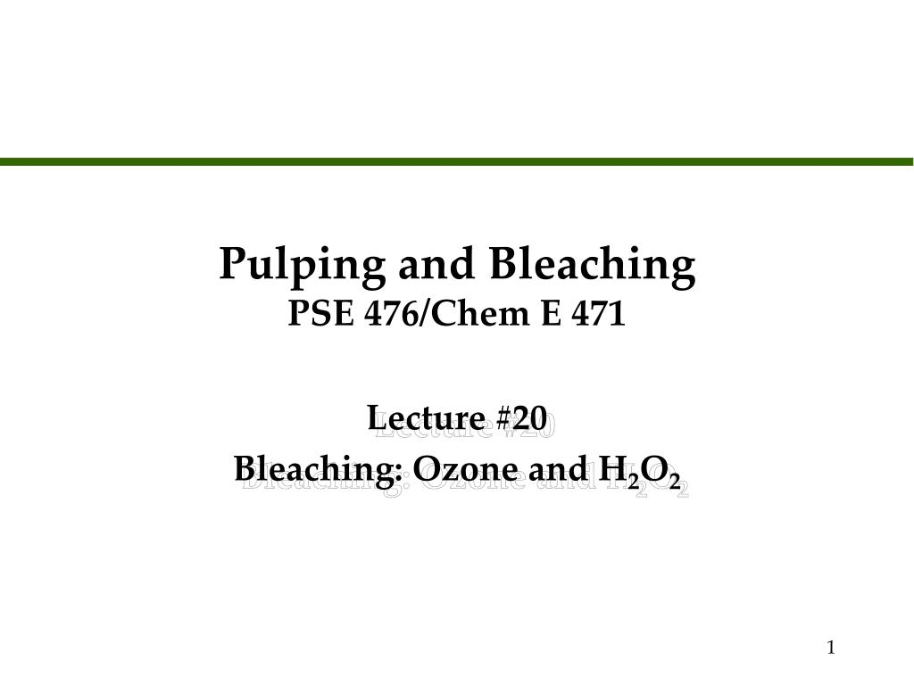 pulping and bleaching pse 476 chem e 471 l.