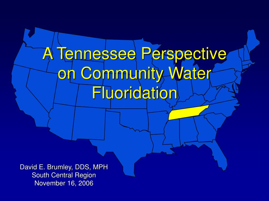 a tennessee perspective on community water fluoridation l.