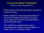 community water fluoridation what is water fluoridation