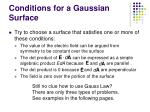 conditions for a gaussian surface