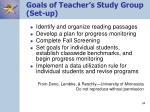 goals of teacher s study group set up