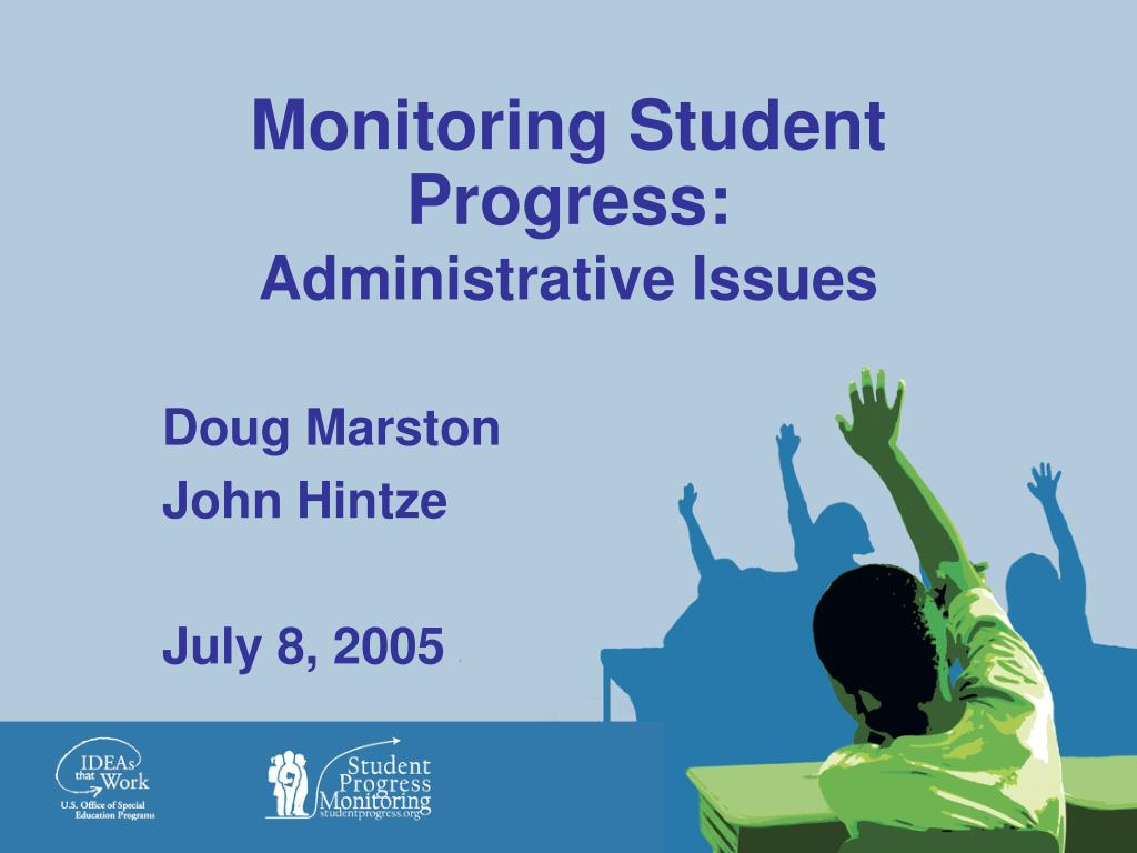 monitoring student progress administrative issues l.