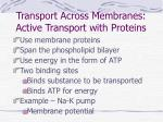 transport across membranes active transport with proteins