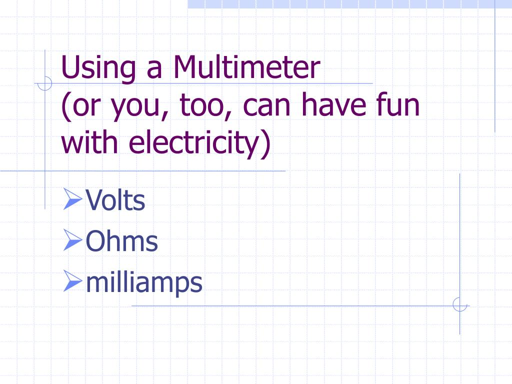 using a multimeter or you too can have fun with electricity l.