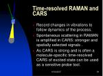 time resolved raman and cars
