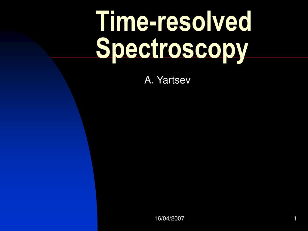 time resolved s p ectroscopy l.