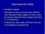 interview the child25