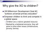 why give the xo to children