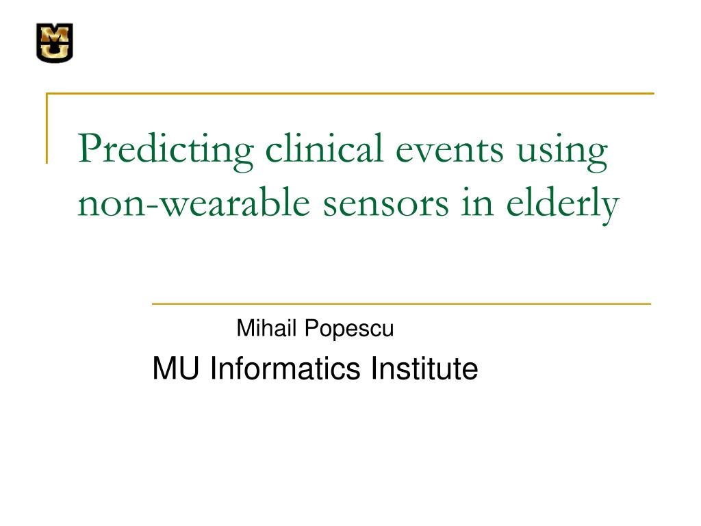 predicting clinical events using non wearable sensors in elderly l.
