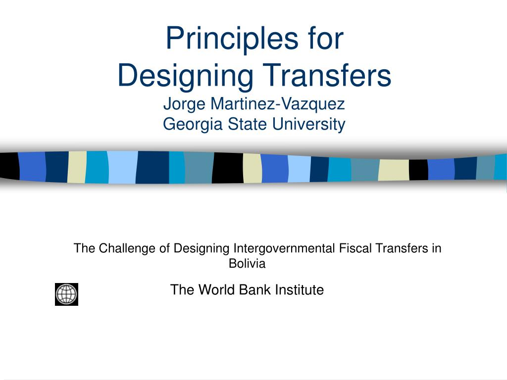 principles for designing transfers jorge martinez vazquez georgia state university l.