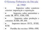 o sistema tribut rio da d cada de 1960