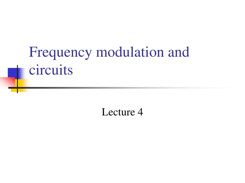 frequency modulation and circuits l.