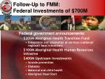 follow up to fmm federal investments of 700m