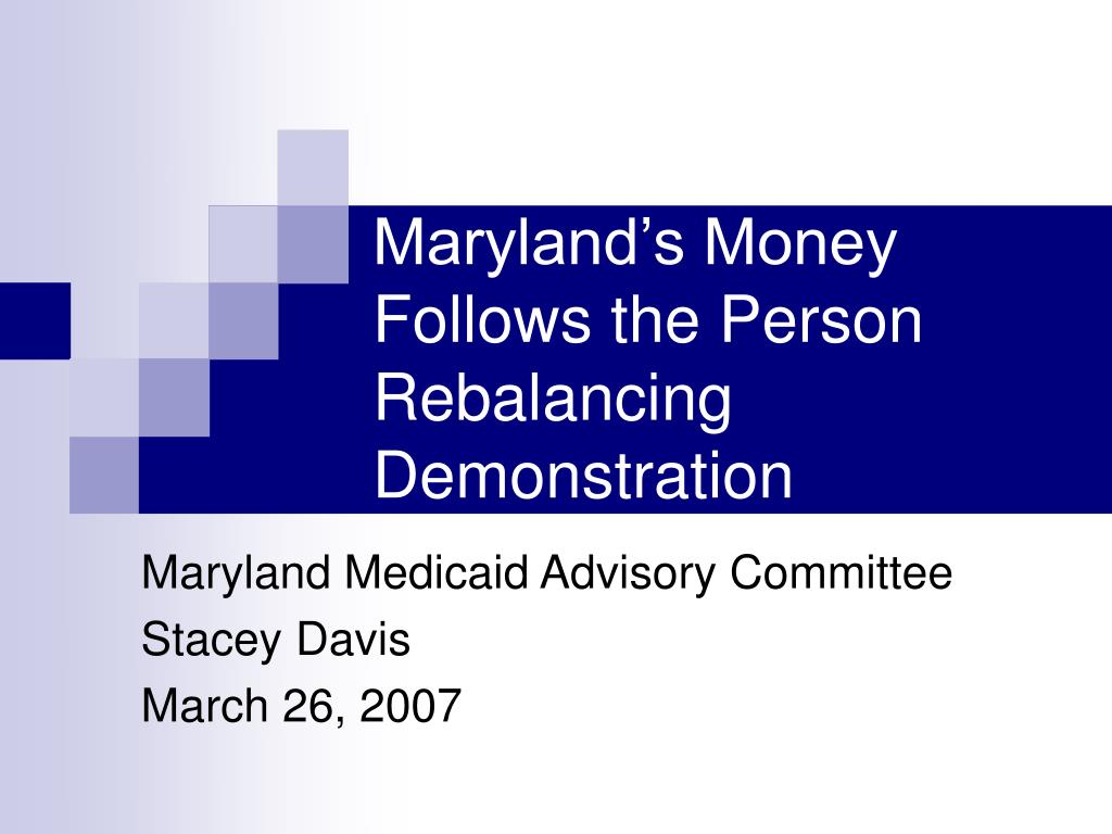 maryland s money follows the person rebalancing demonstration l.