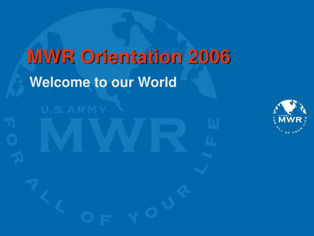 mwr orientation 2006 l.