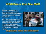 your role in fort bliss mwr