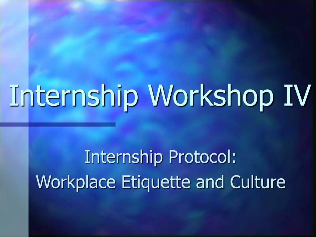 internship workshop iv l.