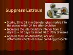 suppress estrous