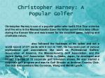 christopher harney a popular golfer