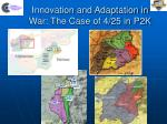 innovation and adaptation in war the case of 4 25 in p2k