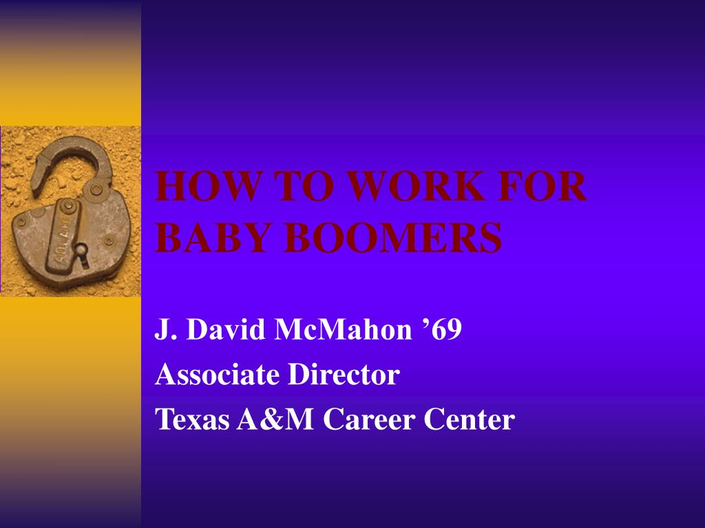 how to work for baby boomers l.