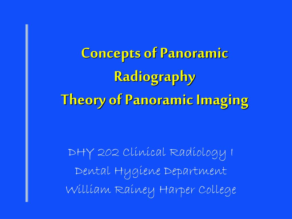 concepts of panoramic radiography theory of panoramic imaging l.
