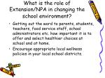 what is the role of extension npa in changing the school environment