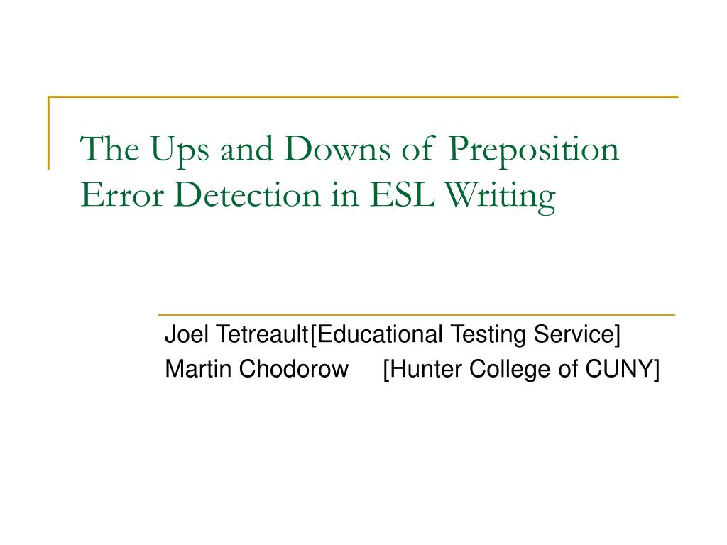 the ups and downs of preposition error detection in esl writing l.