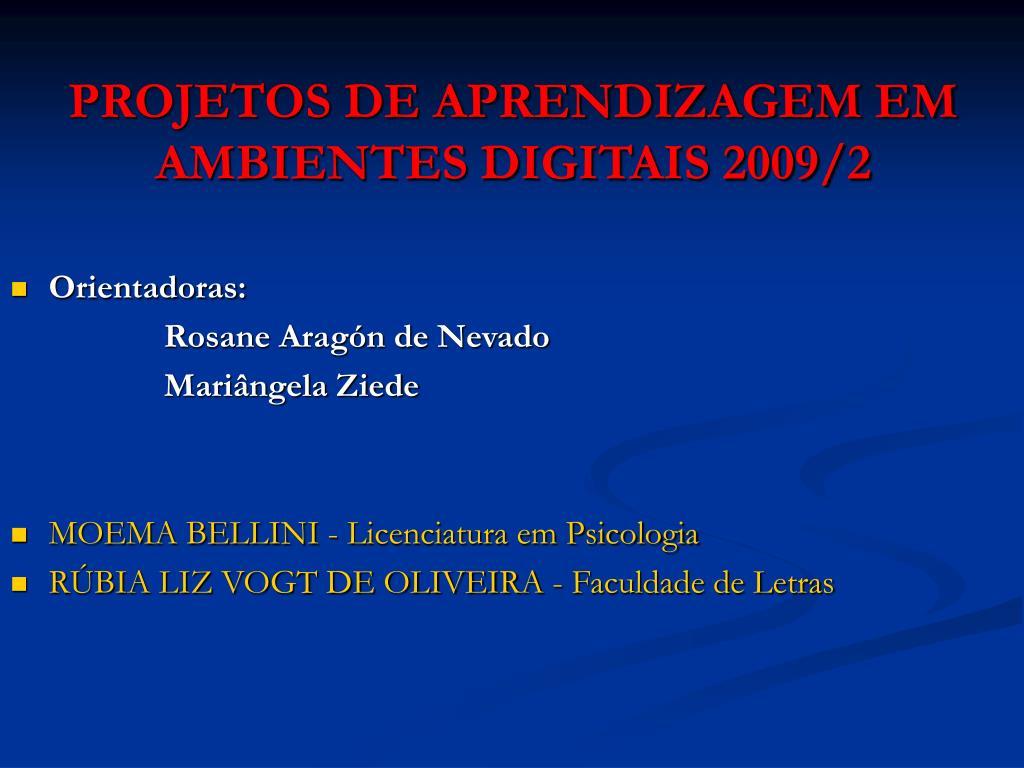projetos de aprendizagem em ambientes digitais 2009 2 l.
