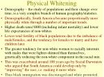 physical whitening
