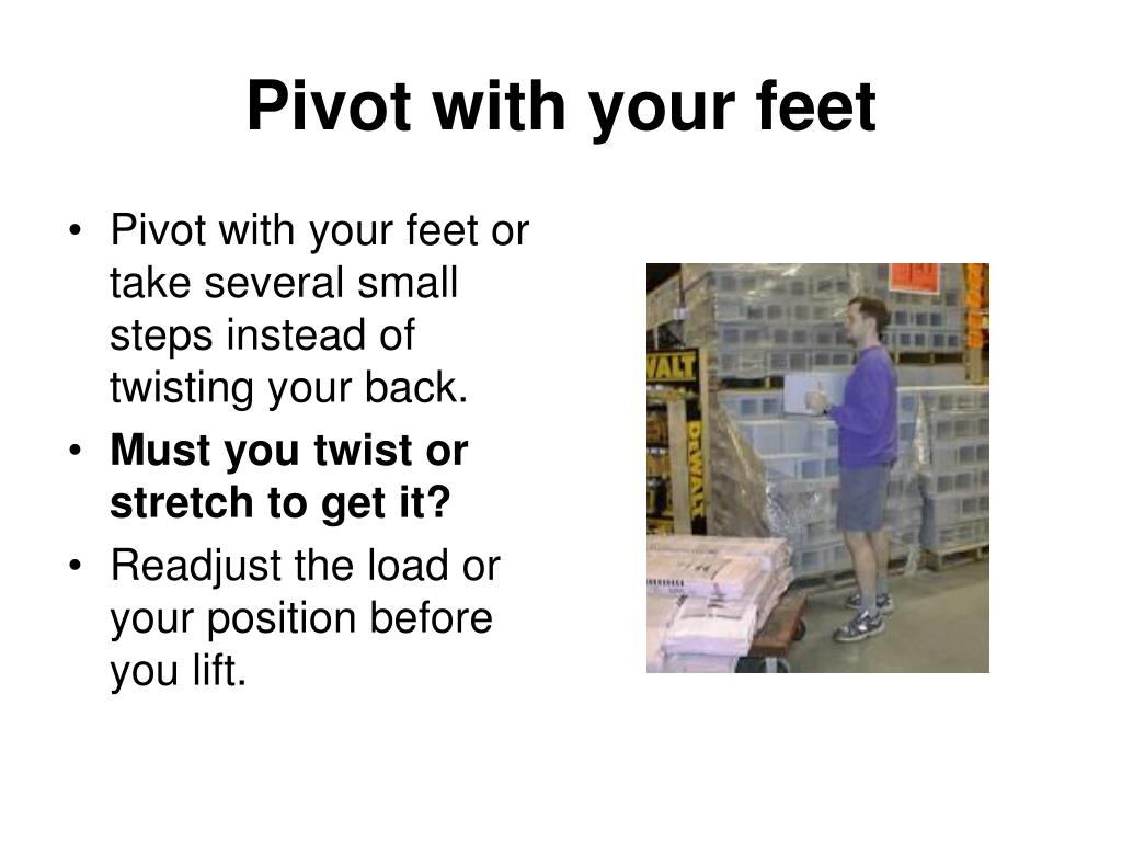 Pivot with your feet
