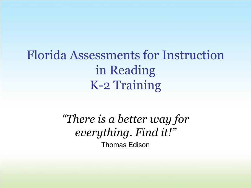 florida assessments for instruction in reading k 2 training l.