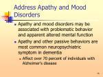 address apathy and mood disorders