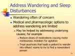 address wandering and sleep disturbances