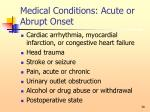 medical conditions acute or abrupt onset39