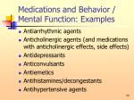 medications and behavior mental function examples