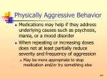 physically aggressive behavior