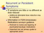 recurrent or persistent symptoms133
