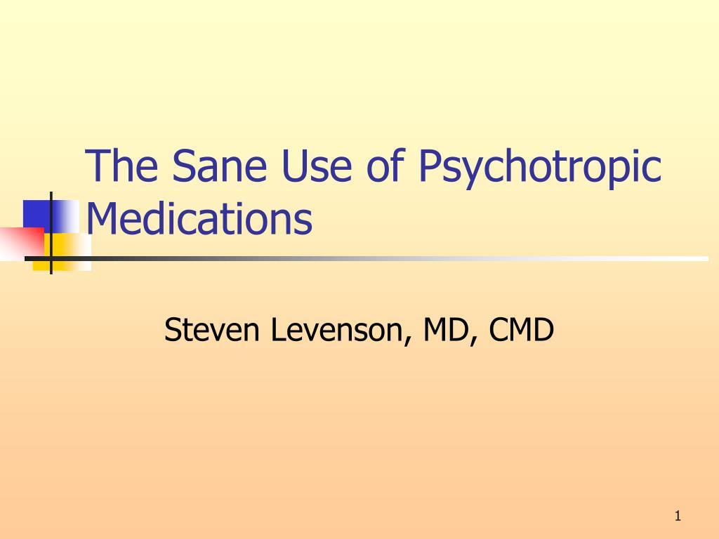 the sane use of psychotropic medications l.