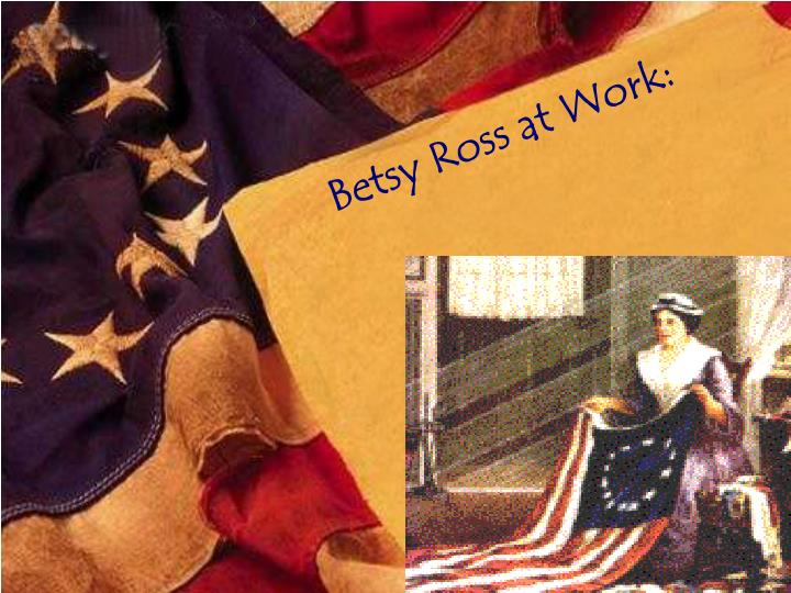 a history and life of betsy ross elizabeth griscom Betsy ross (january 1, 1752 – january 30, 1836), born elizabeth griscom and also known by her second and third married names elizabeth ashburn and elizabeth claypoole, is widely credited with making the first american flag.