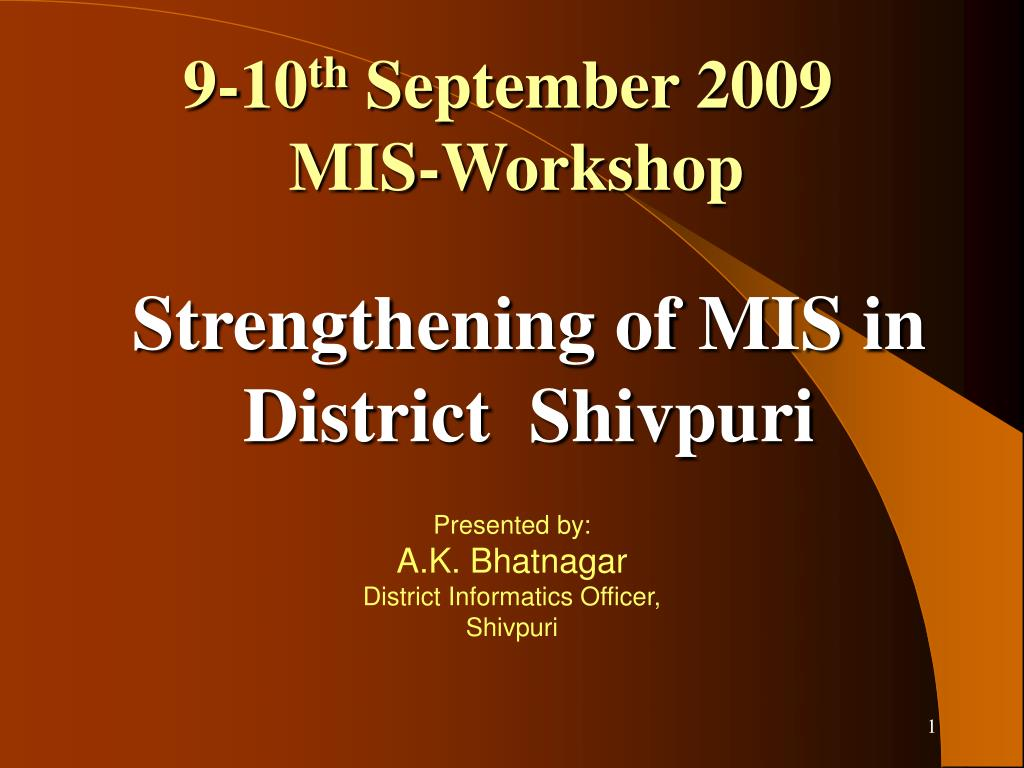 9 10 th september 2009 mis workshop l.