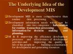 the underlying idea of the development mis